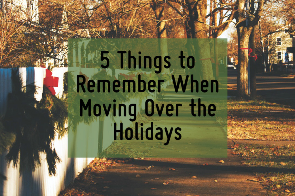 5 Things to Remember When Moving Over the Holidays