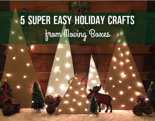 Five easy holiday crafts made from TWO MEN AND A TRUCK moving boxes