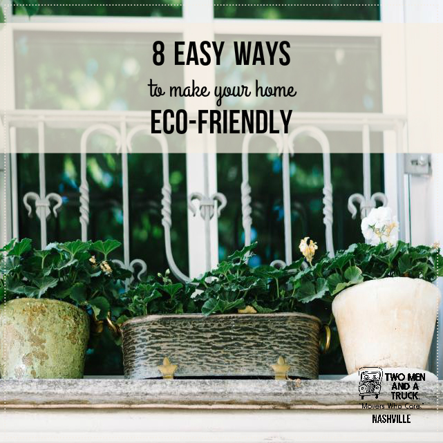 TWO MEN AND A TRUCK Nashville tips to make your home eco friendly for Earth Day