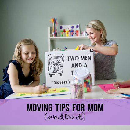 TWO MEN AND A TRUCK moving tips for moms and dads
