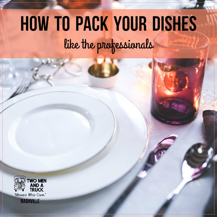 Learn to pack your dishes like TWO MEN AND A TRUCK